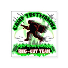 "Camp TEOTWAWKI Bug-Out Team Square Sticker 3"" x 3"""
