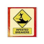 InfestedBreakersSign.png Square Sticker 3