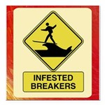 InfestedBreakersSign.png Square Car Magnet 3