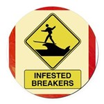 InfestedBreakersSign.png Round Car Magnet