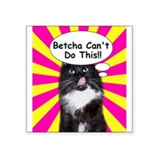 Hippy Kitty Betcha Cant Do This!! Square Sticker 3
