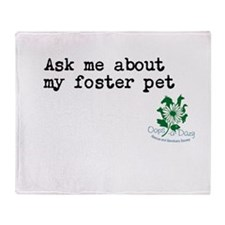 Ask me about my foster pet Throw Blanket