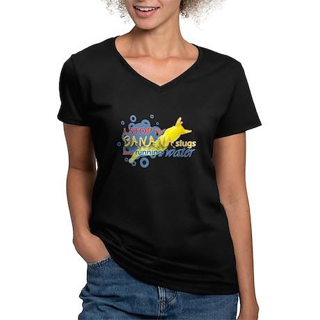 I Stop for Banana Slugs T-Shirt Women's V-Neck Dar