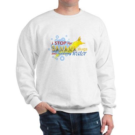 I Stop for Banana Slugs T-Shirt Sweatshirt