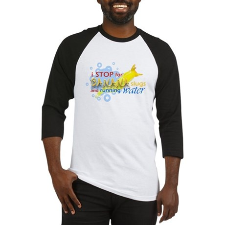 I Stop for Banana Slugs T-Shirt Baseball Jersey