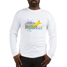 I Stop for Banana Slugs T-Shirt Long Sleeve T-Shir