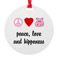 Peace Love and Hipponess Ornament