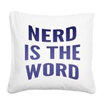 FIN-nerd-is-the-word.png Square Canvas Pillow