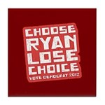 Choose Ryan Lose Choice Tile Coaster