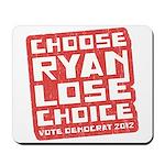 Choose Ryan Lose Choice Mousepad