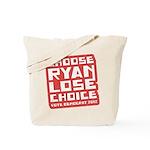Choose Ryan Lose Choice Tote Bag