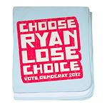 Choose Ryan Lose Choice baby blanket