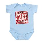Choose Ryan Lose Choice Infant Bodysuit