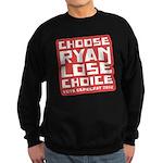Choose Ryan Lose Choice Sweatshirt (dark)