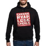 Choose Ryan Lose Choice Hoodie (dark)