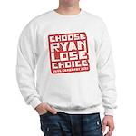 Choose Ryan Lose Choice Sweatshirt