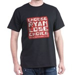 Choose Ryan Lose Choice Dark T-Shirt