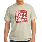 Choose Ryan Lose Choice Light T-Shirt