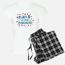 Plan B is for Choosers Pajamas