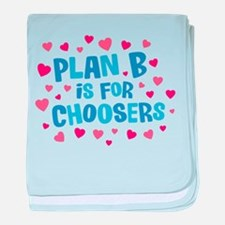 Plan B is for Choosers baby blanket