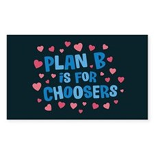 Plan B is for Choosers Decal