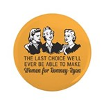 "Women Last Choice 3.5"" Button (100 pack)"