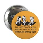 "Women Last Choice 2.25"" Button (100 pack)"