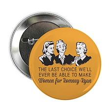 "Women Last Choice 2.25"" Button"