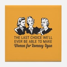 Women Last Choice Tile Coaster