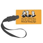 Women Last Choice Large Luggage Tag