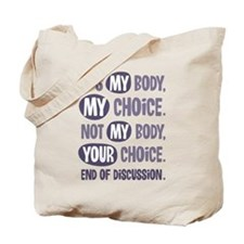 Not My Body Your Choice Tote Bag