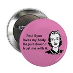 "Paul Ryan Loves My Body 2.25"" Button (100 pack)"