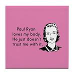 Paul Ryan Loves My Body Tile Coaster