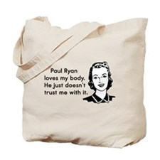 Paul Ryan Loves My Body Tote Bag