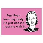 Paul Ryan Loves My Body Large Poster