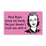 Paul Ryan Loves My Body 20x12 Wall Decal