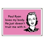 Paul Ryan Loves My Body Banner