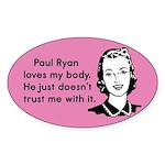 Paul Ryan Loves My Body Sticker (Oval)