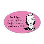 Paul Ryan Loves My Body 20x12 Oval Wall Decal