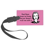 Paul Ryan Loves My Body Large Luggage Tag