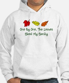 Leaves Steal My Sanity Hoodie Sweatshirt