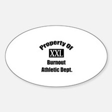 Property of xxl burnout athletic department Sticke