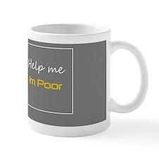 Help me, Im poor. Mug