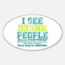 I See Drunk People Sticker (Oval)