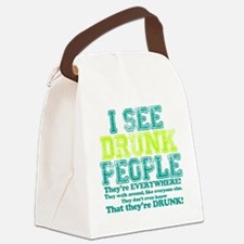 I See Drunk People Canvas Lunch Bag