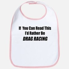 If You Can Read This I'd Rather Be Drag Racing Bib
