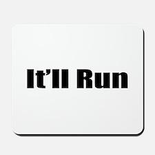 It'll Run Mousepad