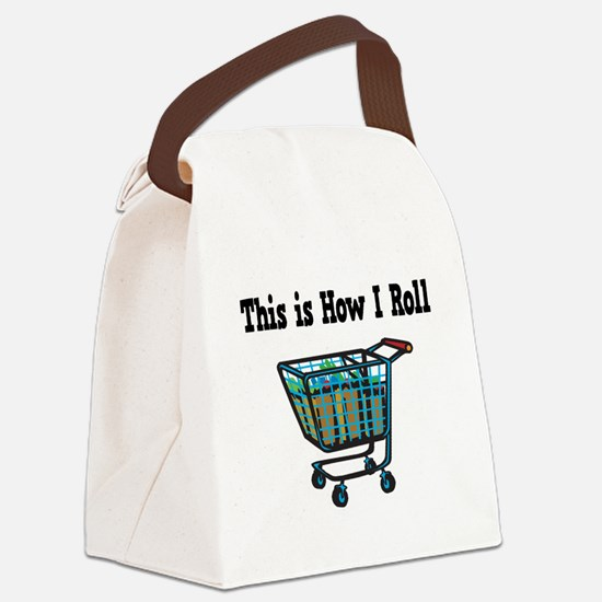 How I Roll Shopping Cart.png Canvas Lunch Bag