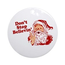 Don't Stop Believin' Funny Santa Ornament (Round)