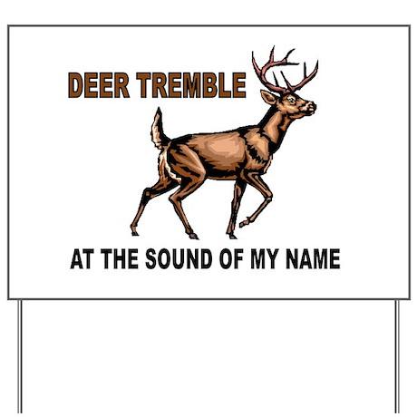 DEER TREMBLES Yard Sign